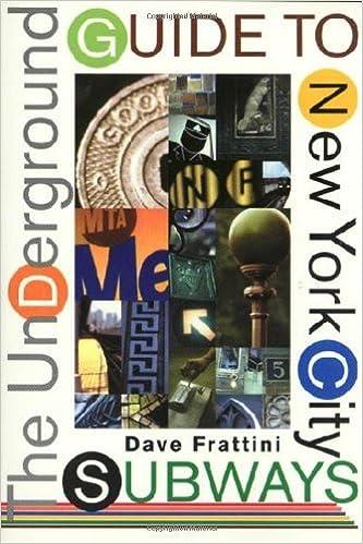 The Underground Guide to New York City Subways by David Frattini (1-Apr-2000)
