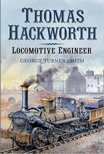 Thomas Hackworth: Locomotive Engineer