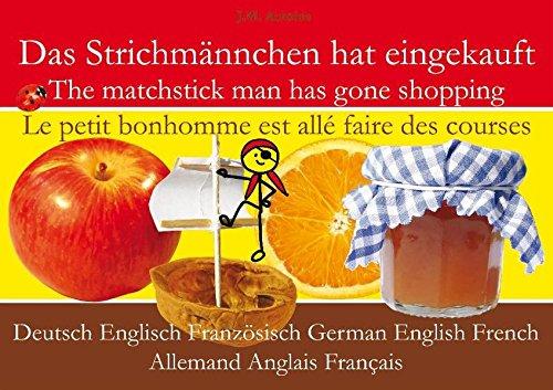 Das Strichmännchen hat eingekauft. Deutsch - Englisch - Französisch