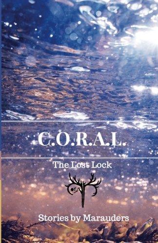C.O.R.A.L.: The Lost Lock (Volume 1)