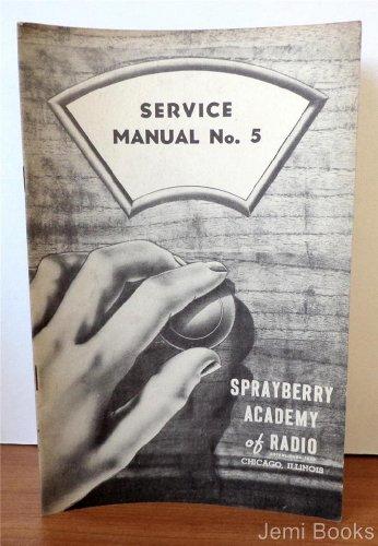 Sprayberry Academy of Radio Service Manual No. 5 ( Silvertone, Skyrover, Sonora, Sparton, Spiegel, Stratovox, Stewart-Warner) (Warner Radio Stewart)