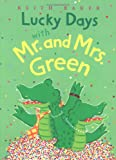 Lucky Days with Mr. and Mrs. Green, Keith Baker, 0152056041