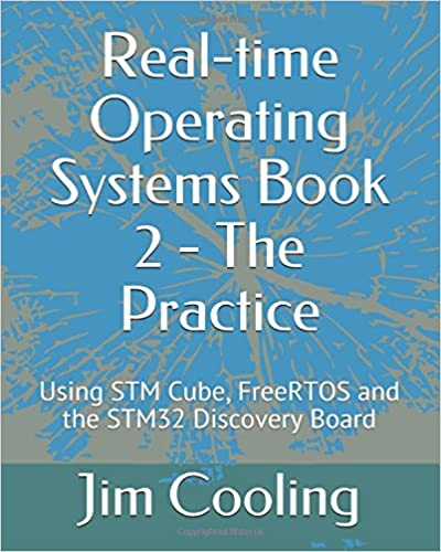real time operating systems book 2 the practice using stm cube