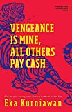 Vengeance Is Mine, All Others Pay Cash (International Fiction Series)