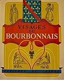img - for Visages du Bourbonnais. book / textbook / text book