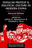 Popular Protest and Political Culture in Modern China, Jeffrey N Wasserstrom, 0813320437