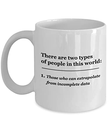 Amazoncom There Are Two Types Of People Those Who Can Extrapolate