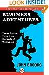Business Adventures: Twelve Classic T...