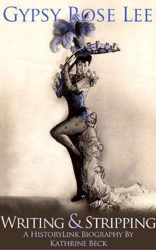 Gypsy Rose Lee, Writing & Stripping (Org Rose)