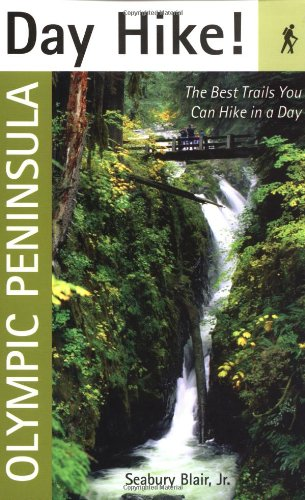 Day Hike! Olympic Peninsula: The Best Trails You