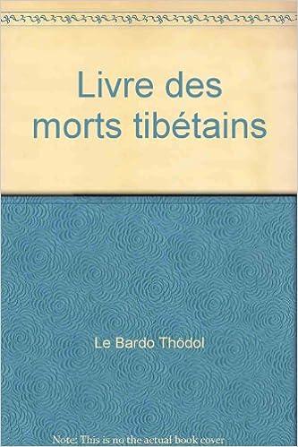 Livre Des Morts Tibetains Le Bardo Thodol Amazon Com Books