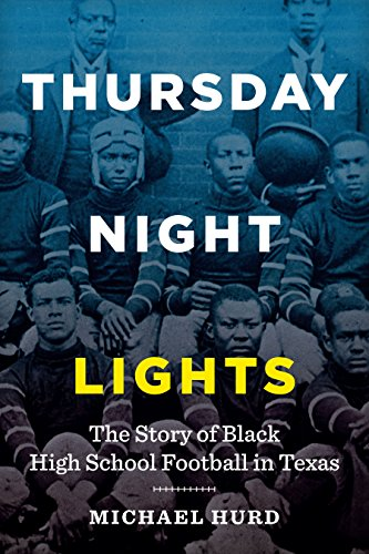 Search : Thursday Night Lights: The Story of Black High School Football in Texas