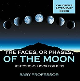 }PORTABLE} The Faces, Or Phases, Of The Moon - Astronomy Book For Kids | Children's Astronomy Books. virus photos Shielded course donde Network