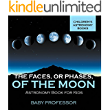 The Faces, or Phases, of the Moon - Astronomy Book for Kids | Children's Astronomy Books