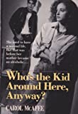 Who's the Kid Around Here Anyway?, Carol McAfee, 0449704114