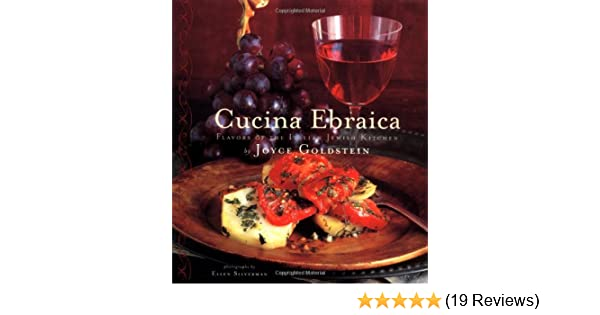 Cucina Ebraica Flavors Of The Italian Jewish Kitchen Joyce