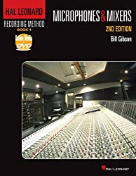 Hal Leonard Recording Method: Book 1 - Microphones & Mixers, 2nd Edition (Music Pro Guides)