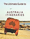The Ultimate Guide to Australia Itineraries