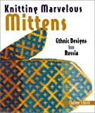 Knitting Marvelous Mittens, Charlene Schurch, 1579902650