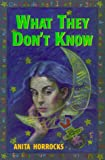 What They Don't Know, Anita Horrocks, 0773760016