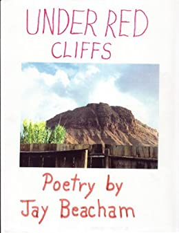 Under Red Cliffs-a poetry anthology by [Beacham, Jay]