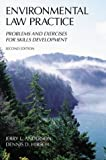 Environmental Law Practice : Problems and Exercises for Skills Development, Anderson, Jerry L. and Hirsch, Dennis D., 0890892768