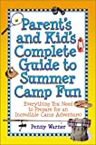 Parent's and Kid's Complete Guide to Summer Camp Fun, Penny Warner, 0761537465