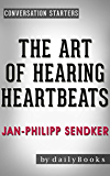 Conversations on The Art of Hearing Heartbeats: A Novel By Jan-Philipp Sendker | Conversation Starters