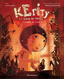 Kérity, la maison des contes par Anik Le Ray