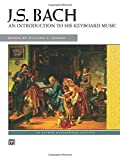 J.S. Bach : An introduction to his Keyboard Music (Alfred Masterwork Edition)
