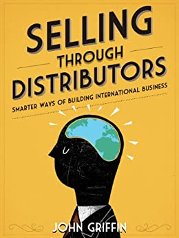 Selling Through Distributors by [Griffin, John]