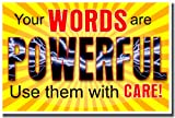 Classroom Motivational Poster - Your Words Are Powerful - Use Them with Care