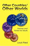 Other Countries/Other Worlds, Louis Fried, 1432700561