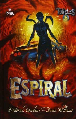 Espiral (Tuneles) (Spanish Edition)