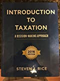 img - for Introduction To Taxation A Decision-Making Approach 2016 Edition book / textbook / text book