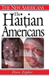 img - for The Haitian Americans (The New Americans) by Flore Zephir (2004-08-30) book / textbook / text book