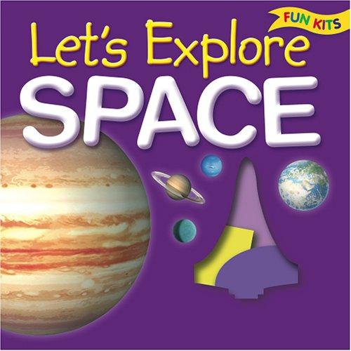 Let's Explore Space (Fun Kits (Top (Explore Space Kit)