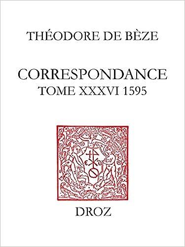 Livres gratuits téléchargements gratuitsCorrespondance. Tome XXXVI (1595) (Travaux d'Humanisme et Renaissance) (French Edition) en français PDF