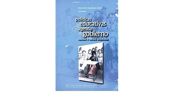 Politicas Educativas y Agenda de Gobierno: Equidad y Calidad ...