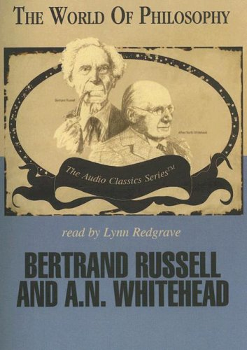 Bertrand Russell and A.N. Whitehead (World of Philosophy)