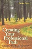 Creating Your Professional Path : Lessons from My Journey, Corey, Gerald, 1556203098