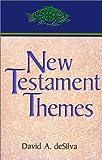 New Testament Themes, David A. deSilva, 0827225113