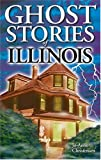 Ghost Stories of Illinois