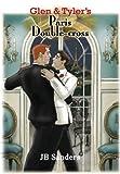 Glen and Tyler's Paris Double-Cross, JB Sanders, 1304001601