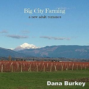 Big City Farming: A New Adult Romance Audiobook