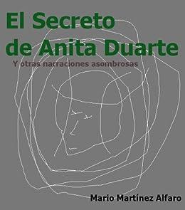 El secreto de Anita Duarte (Spanish Edition) by [Alfaro, Mario Martínez]