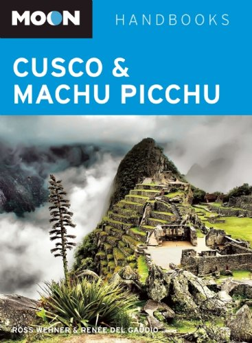 Moon Cusco & Machu Picchu (Moon Handbooks)