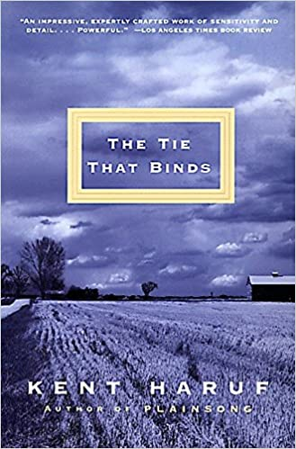 the tie that binds by kent haruf 2000 03 01