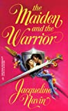 The Maiden and the Warrior, Jacqueline Navin, 0373290039