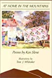 At Home in the Mountains : Poems, Slone, Ken, 0945084889